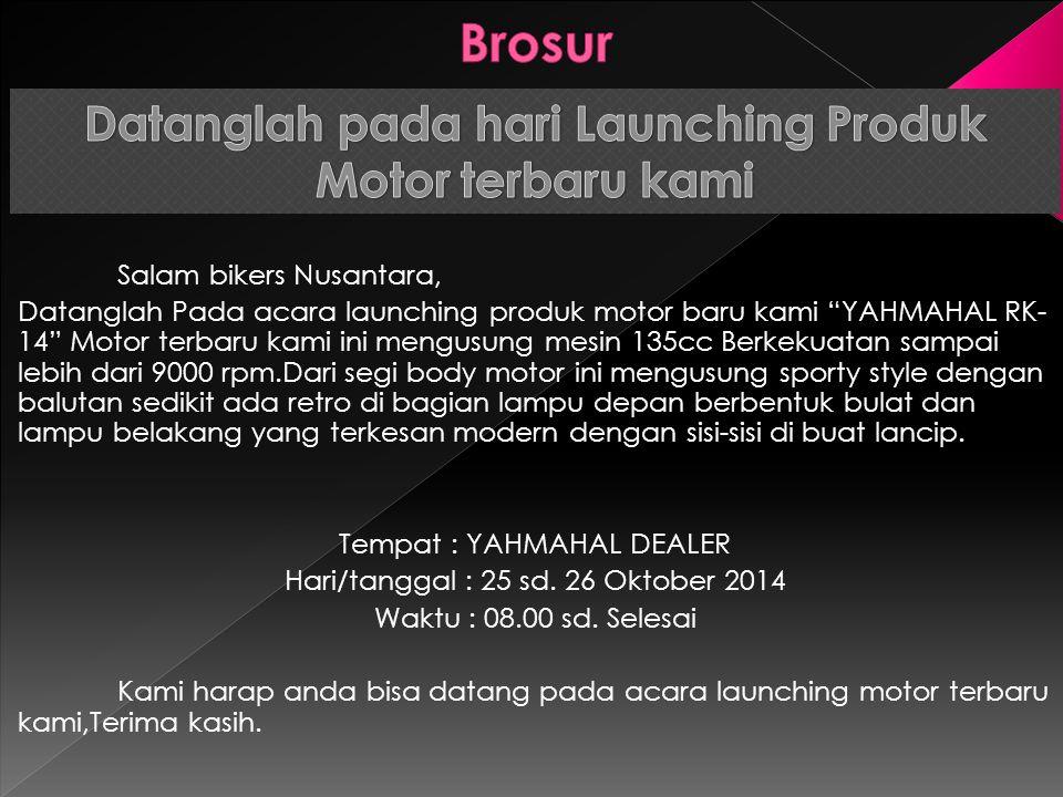 "Salam bikers Nusantara, Datanglah Pada acara launching produk motor baru kami ""YAHMAHAL RK- 14"" Motor terbaru kami ini mengusung mesin 135cc Berkekuat"