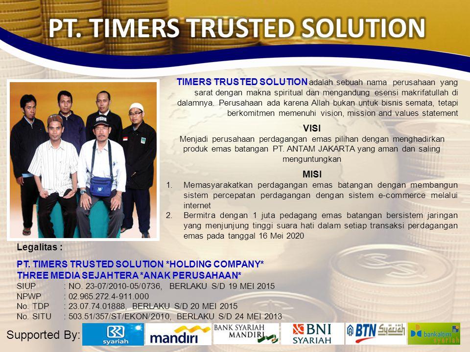 TIMERS TRUSTED SOLUTION adalah sebuah nama perusahaan yang sarat dengan makna spiritual dan mengandung esensi makrifatullah di dalamnya. Perusahaan ad