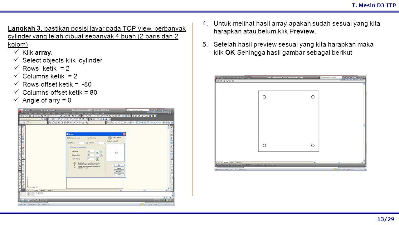13/29 T. Mesin D3 ITP 4.Untuk melihat hasil array apakah sudah sesuai yang kita harapkan atau belum klik Preview. 5.Setelah hasil preview sesuai yang