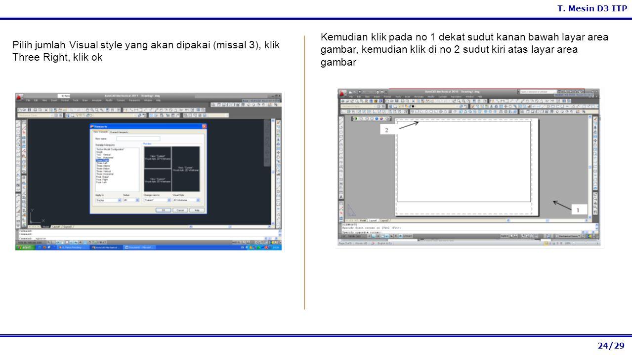 24/29 T. Mesin D3 ITP Kemudian klik pada no 1 dekat sudut kanan bawah layar area gambar, kemudian klik di no 2 sudut kiri atas layar area gambar Pilih