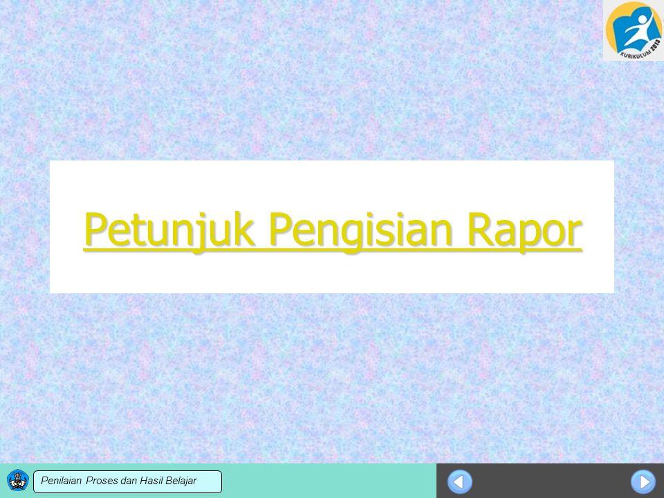 Sosialisasi KTSP Petunjuk Pengisian Rapor Petunjuk Pengisian Rapor Penilaian Proses dan Hasil Belajar