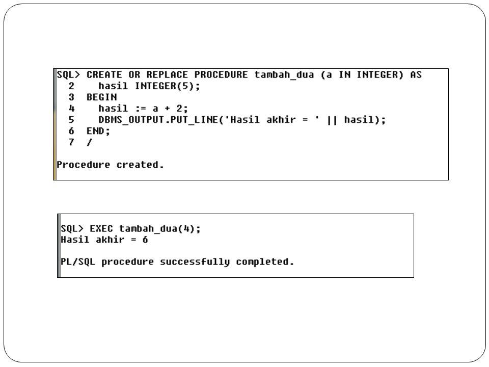 Contoh 2 Buat procedur untuk menentukan sebuah bilangan bulat apakah merupakan bilangan prima atau bukan.