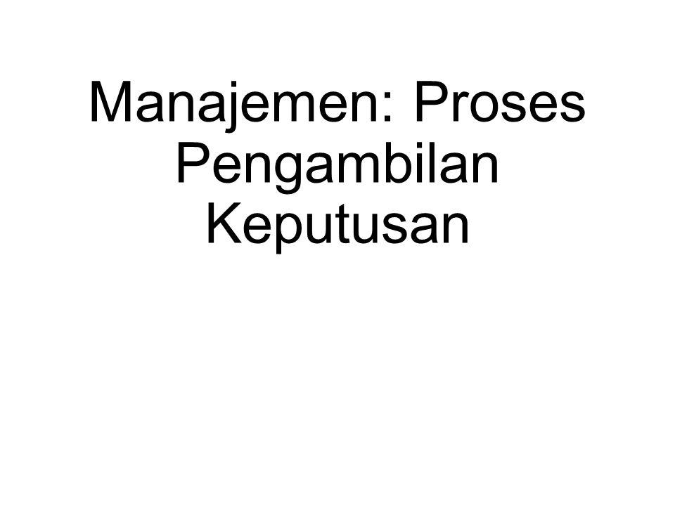 Tahapan Proses Pengambilan Keputusan (Cont)