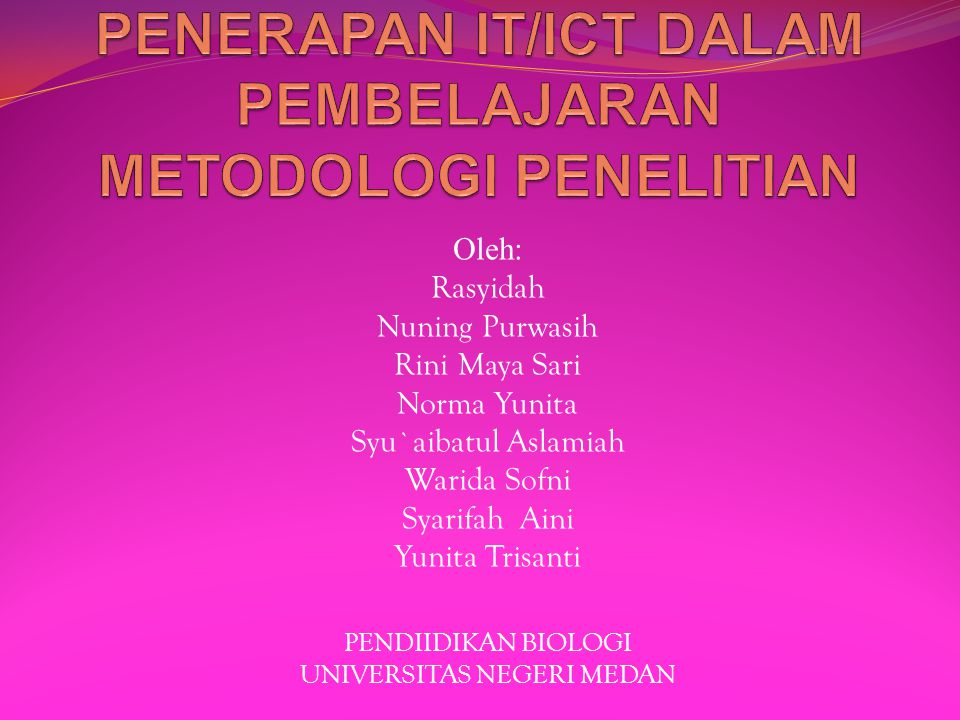 Oleh: Rasyidah Nuning Purwasih Rini Maya Sari Norma Yunita Syu`aibatul Aslamiah Warida Sofni Syarifah Aini Yunita Trisanti PENDIIDIKAN BIOLOGI UNIVERS