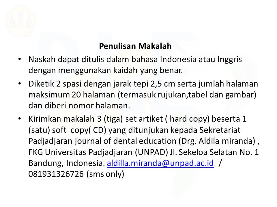 Penulisan Makalah Naskah dapat ditulis dalam bahasa Indonesia atau Inggris dengan menggunakan kaidah yang benar. Diketik 2 spasi dengan jarak tepi 2,5