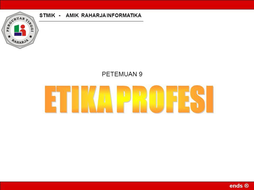 STMIK - AMIK RAHARJA INFORMATIKA ends ® PETEMUAN 9