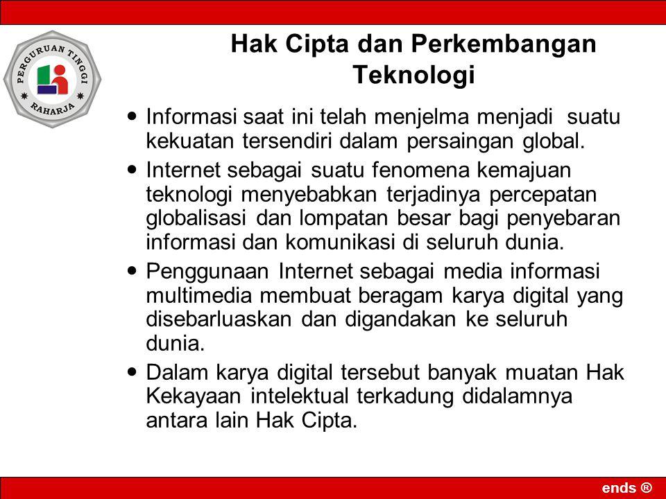 ends ® Indonesia saat ini telah meratifikasi konvensi internasional dibidang hak cipta yaitu namanya Berne Convension tanggal 7 Mei 1997 dengan Kepres No.