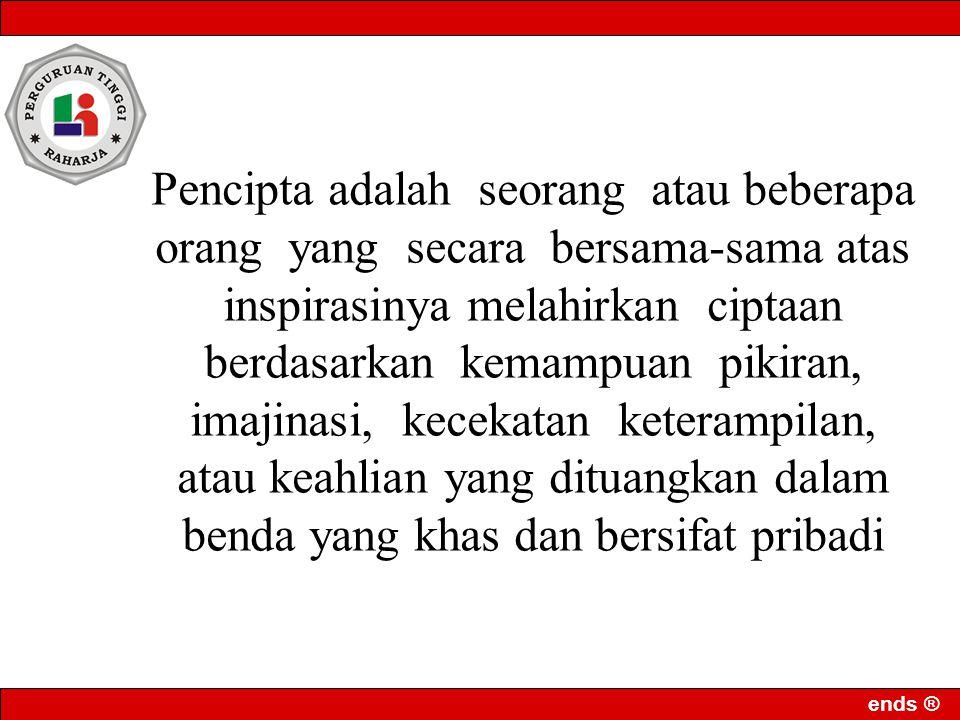 ends ® Hak-hak Pencipta Hak Distribusi ( the right of distribution), Hak Sewa (the right of rental) Hak Mengkomunikasikan kepada Publik (the right of communication to the public)