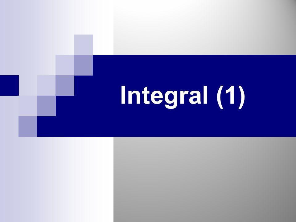 Cakupan Bahasan Integral Tak-Tentu Luas Sebagai Suatu Integral