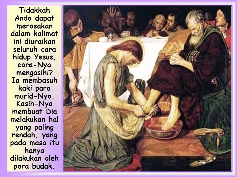 Setelah mengasihi para murid-Nya di dunia ini, Ia mengasihi mereka sampai akhir