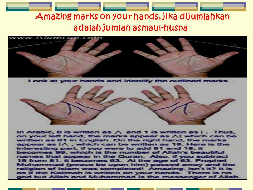 A mazing marks on your hands, jika dijumlahkan adalah jumlah asmaul-husna