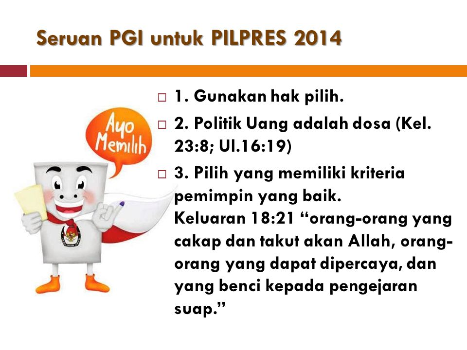 Seruan PGI untuk PILPRES 2014  1. Gunakan hak pilih.