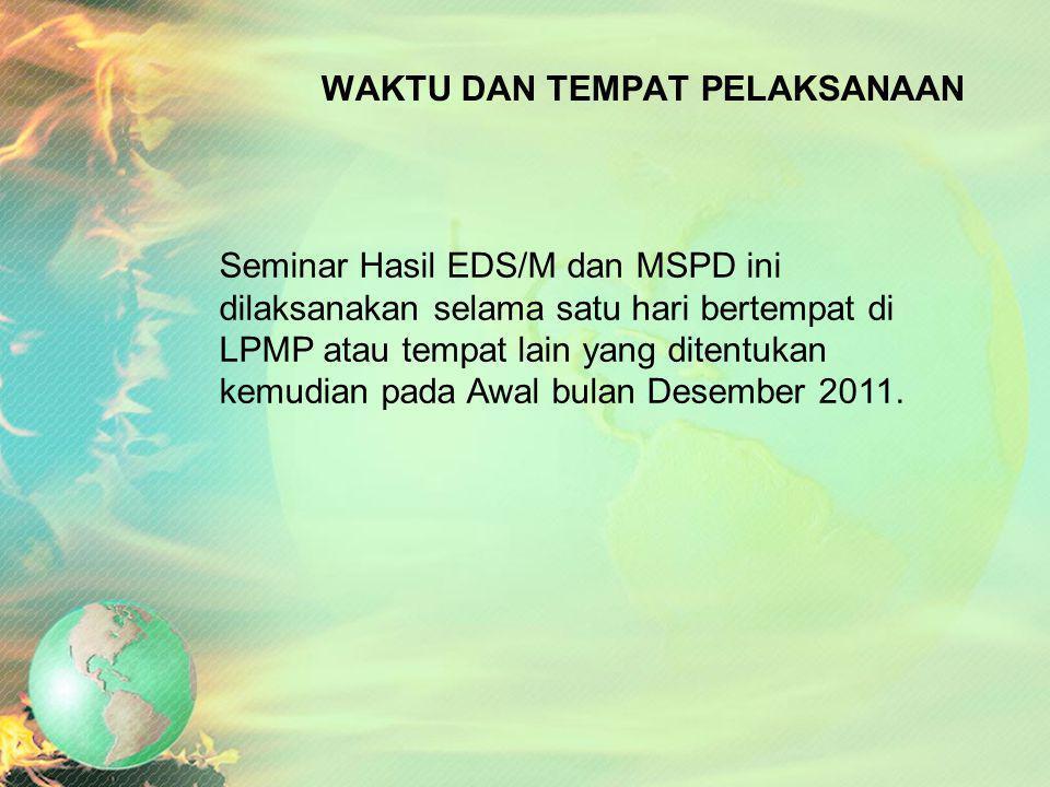 LK 4. Rancangan Rencana Seminar Hasil EDS/M PESERTA Sasaran peserta kegiatan Seminar Sehari Hasil EDS/M dan MSPD adalah : 1. Kepala Dinas Pendidikan d