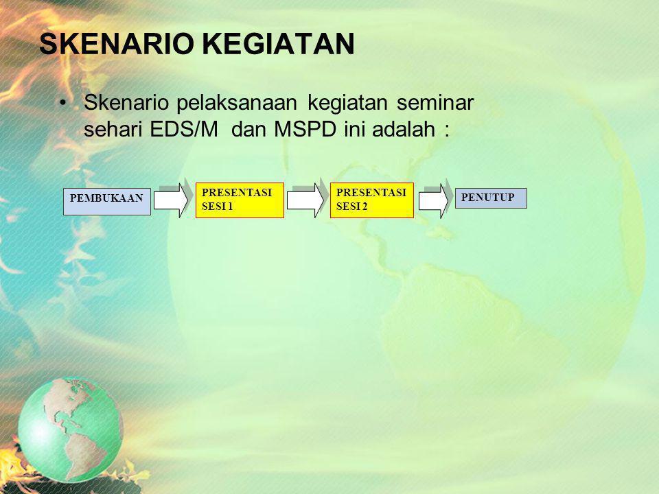 PENYAJI (PEMBICARA) Para penyaji atau pembicara dalam kegiatan seminar ini dapat terdiri dari berbagai unsur, yaitu Narasumber EDS/M-MSPD dari pusat K