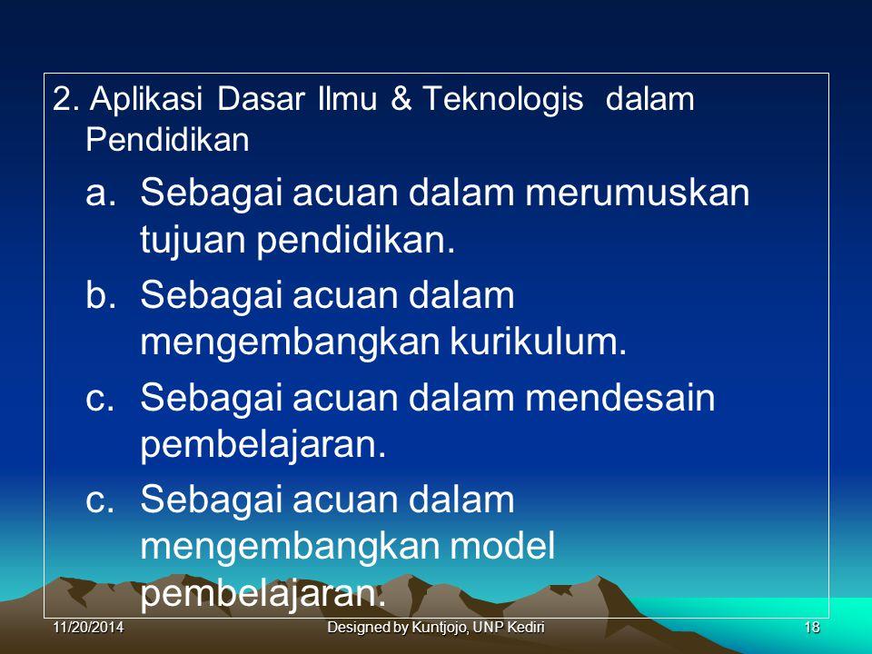2.Aplikasi Dasar Ilmu & Teknologis dalam Pendidikan a.