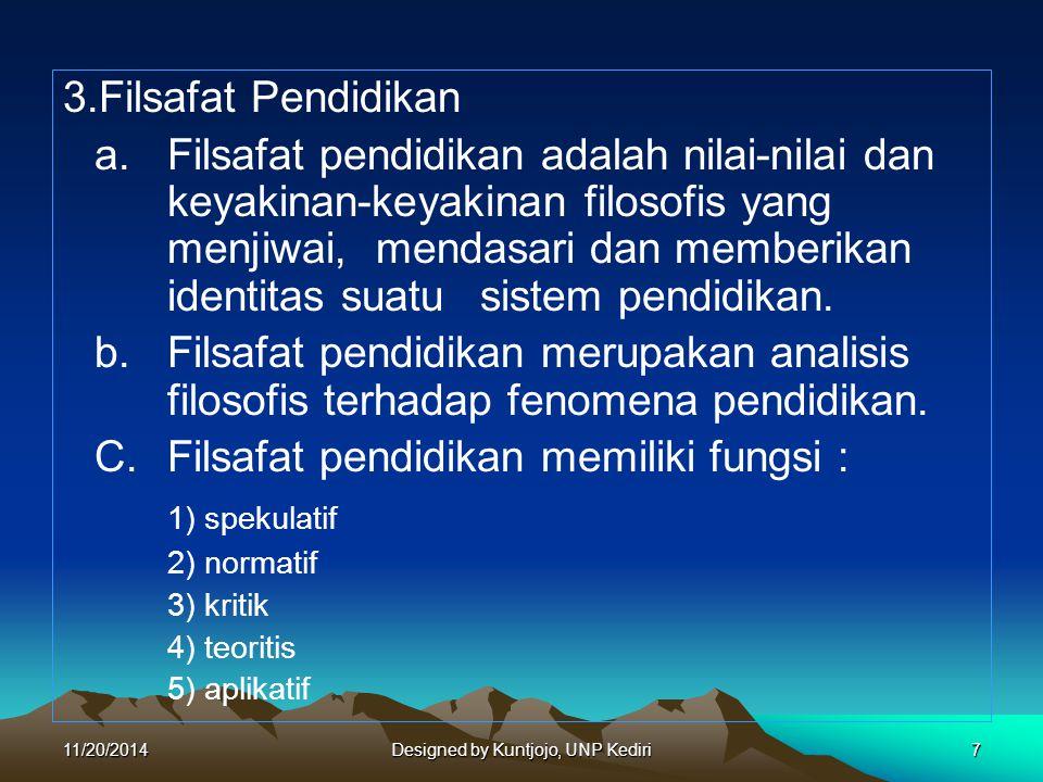 4.Filsafat Pendidikan Pancasila Filsafat pendidikan Pancasila merupakan nilai-nilai dan keyakinan-keyakinan filosofis yang menjiwai, mendasari, dan memberikan identitas sistem pendidikan nasional Indonesia.