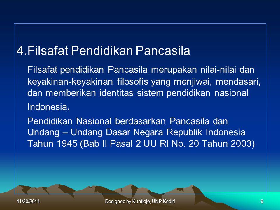 4.Filsafat Pendidikan Pancasila Filsafat pendidikan Pancasila merupakan nilai-nilai dan keyakinan-keyakinan filosofis yang menjiwai, mendasari, dan me