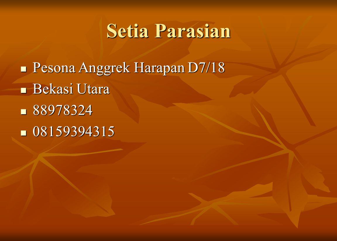 Setia Parasian Pesona Anggrek Harapan D7/18 Pesona Anggrek Harapan D7/18 Bekasi Utara Bekasi Utara 88978324 88978324 08159394315 08159394315