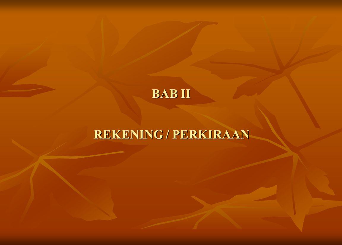 BAB II REKENING / PERKIRAAN REKENING / PERKIRAAN