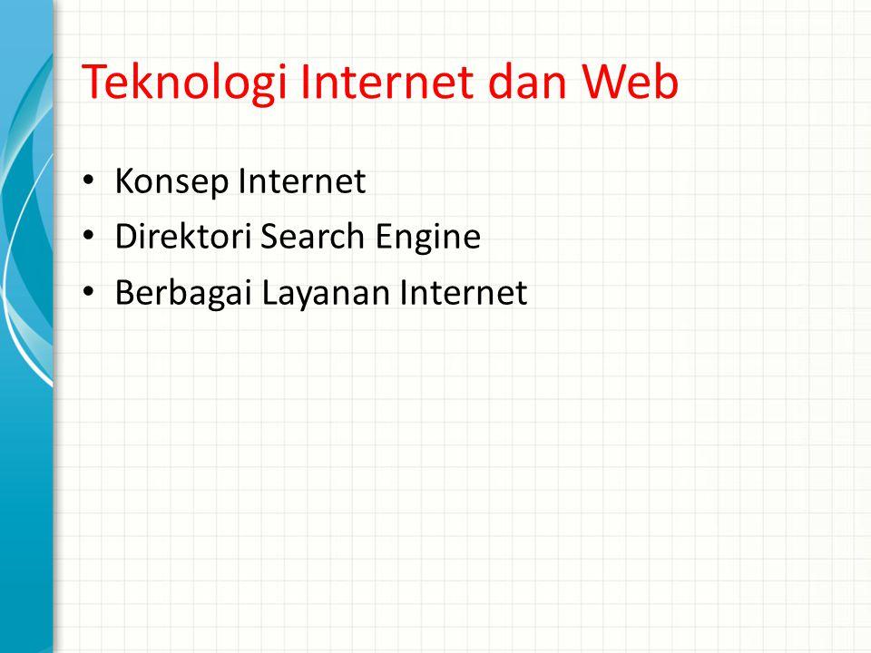 Teknologi Internet dan Web Konsep Internet Direktori Search Engine Berbagai Layanan Internet