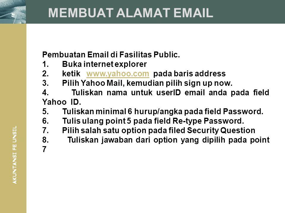 AKUNTANSI FE UNSIL MEMBUAT ALAMAT EMAIL Pembuatan Email di Fasilitas Public. 1. Buka internet explorer 2. ketik www.yahoo.com pada baris addresswww.ya
