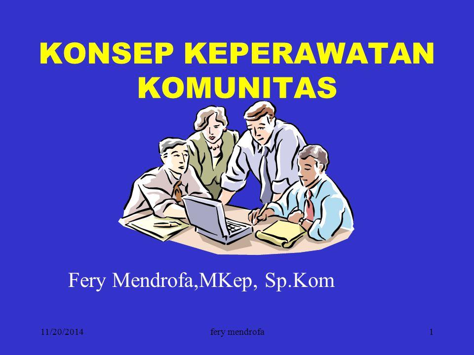 11/20/2014fery mendrofa2 PENDAHULUAN  Indonesia sehat 2010  jika seluruh masy tahu, mau & mampu berperilaku hidup sehat Tujuan Pembangunan Nasional Masy.