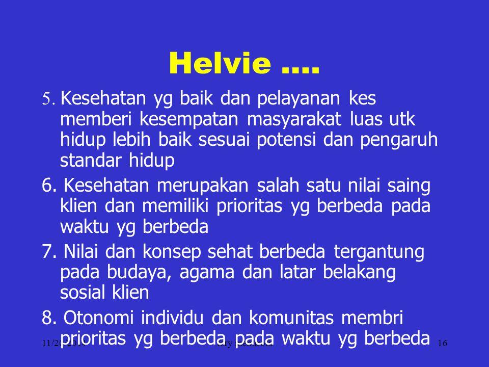 11/20/2014fery mendrofa16 Helvie …. 5. Kesehatan yg baik dan pelayanan kes memberi kesempatan masyarakat luas utk hidup lebih baik sesuai potensi dan