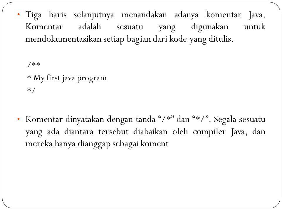 Tiga baris selanjutnya menandakan adanya komentar Java.