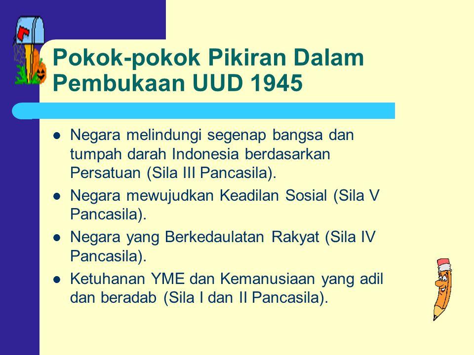 Pokok-pokok Pikiran Dalam Pembukaan UUD 1945 Negara melindungi segenap bangsa dan tumpah darah Indonesia berdasarkan Persatuan (Sila III Pancasila).