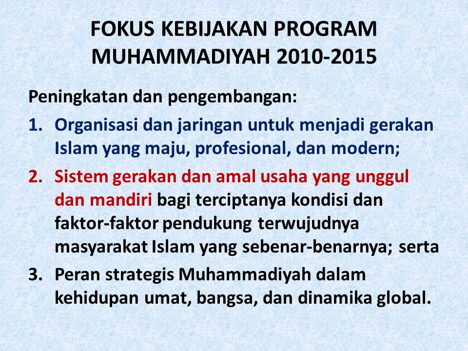 PRIORITAS PENGEMBANGAN 1.Peningkatan dan pengembangan kualitas sumber daya anggota dan kader sebagai pelaku gerakan yang mampu memperluas peran Muhammadiyah dalam dinamika kehidupan umat, bangsa dan percaturan global.