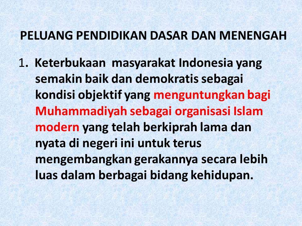 PELUANG PENDIDIKAN DASAR DAN MENENGAH 1. Keterbukaan masyarakat Indonesia yang semakin baik dan demokratis sebagai kondisi objektif yang menguntungkan