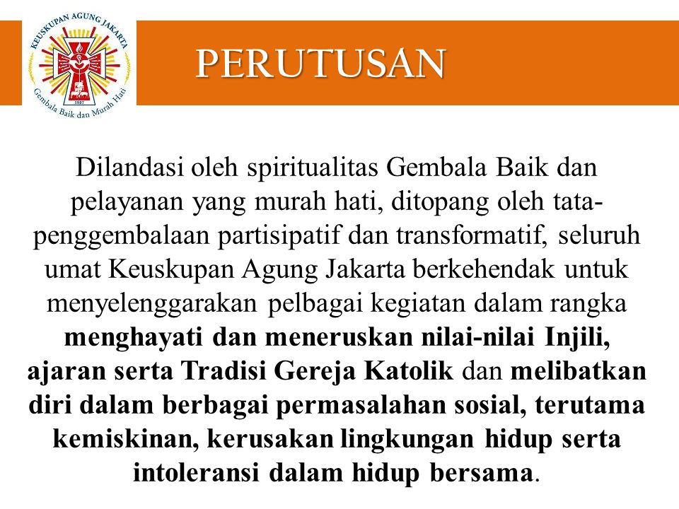 LANDASAN Spiritualitas Gembala Baik dan pelayanan yang murah hati Misioner : Taat pada tugas perutusan Peduli : Belarasa,mempunyai hati utk orang lain; memberikan diri dengan tulus (manusia ekaristis).