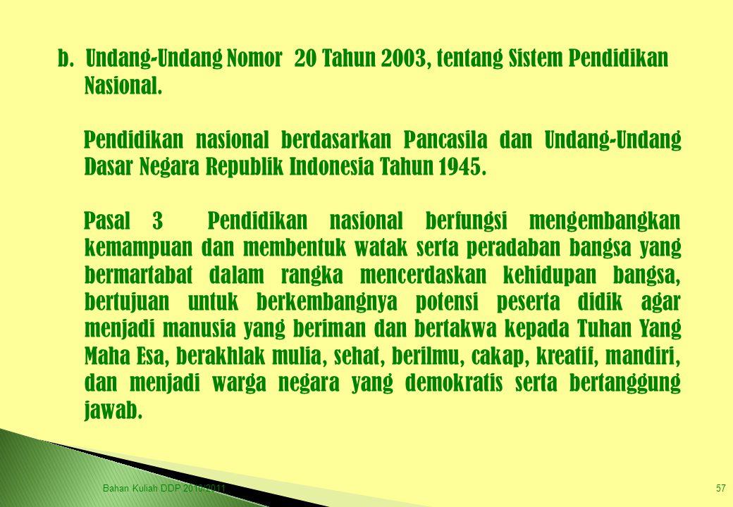 b. Undang-Undang Nomor 20 Tahun 2003, tentang Sistem Pendidikan Nasional. Pendidikan nasional berdasarkan Pancasila dan Undang-Undang Dasar Negara Rep