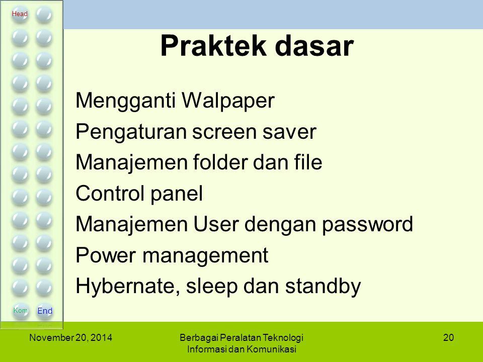 Praktek dasar Mengganti Walpaper Pengaturan screen saver Manajemen folder dan file Control panel Manajemen User dengan password Power management Hyber