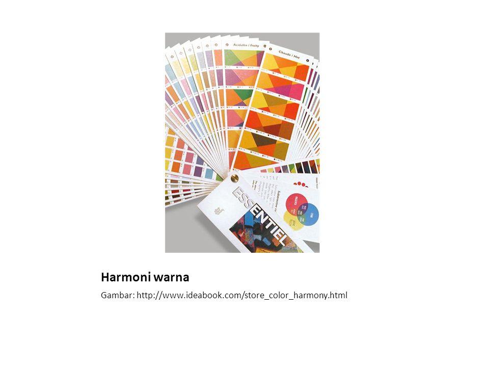 Harmoni warna Gambar: http://www.ideabook.com/store_color_harmony.html