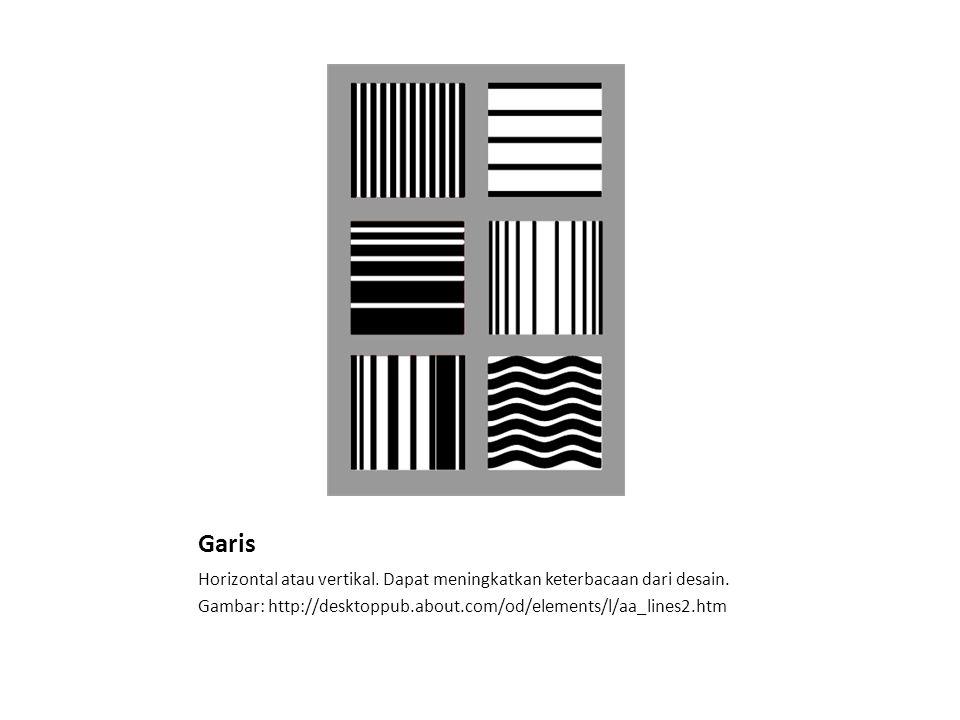 Garis Horizontal atau vertikal. Dapat meningkatkan keterbacaan dari desain.