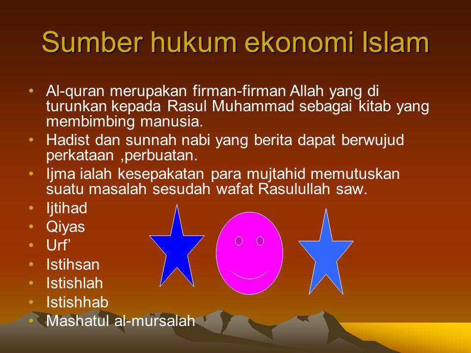 Sumber hukum ekonomi Islam Al-quran merupakan firman-firman Allah yang di turunkan kepada Rasul Muhammad sebagai kitab yang membimbing manusia. Hadist