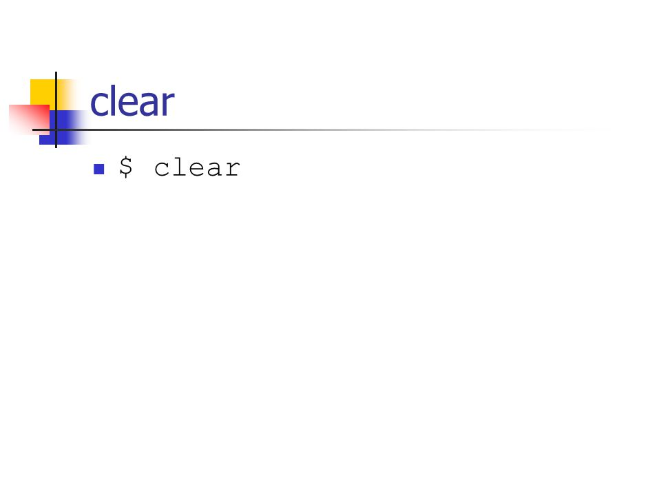clear $ clear