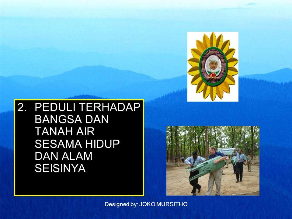 Designed by: JOKO MURSITHO 3.PEDULI TERHADAP DIRI PRIBADINYA