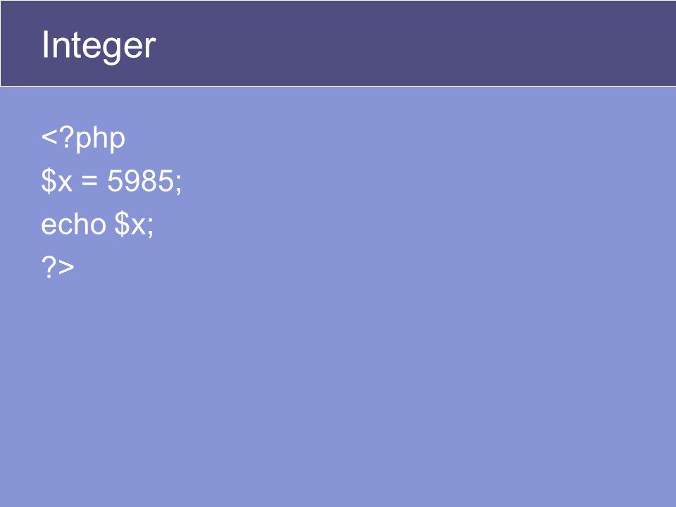 Integer <?php $x = 5985; echo $x; ?>