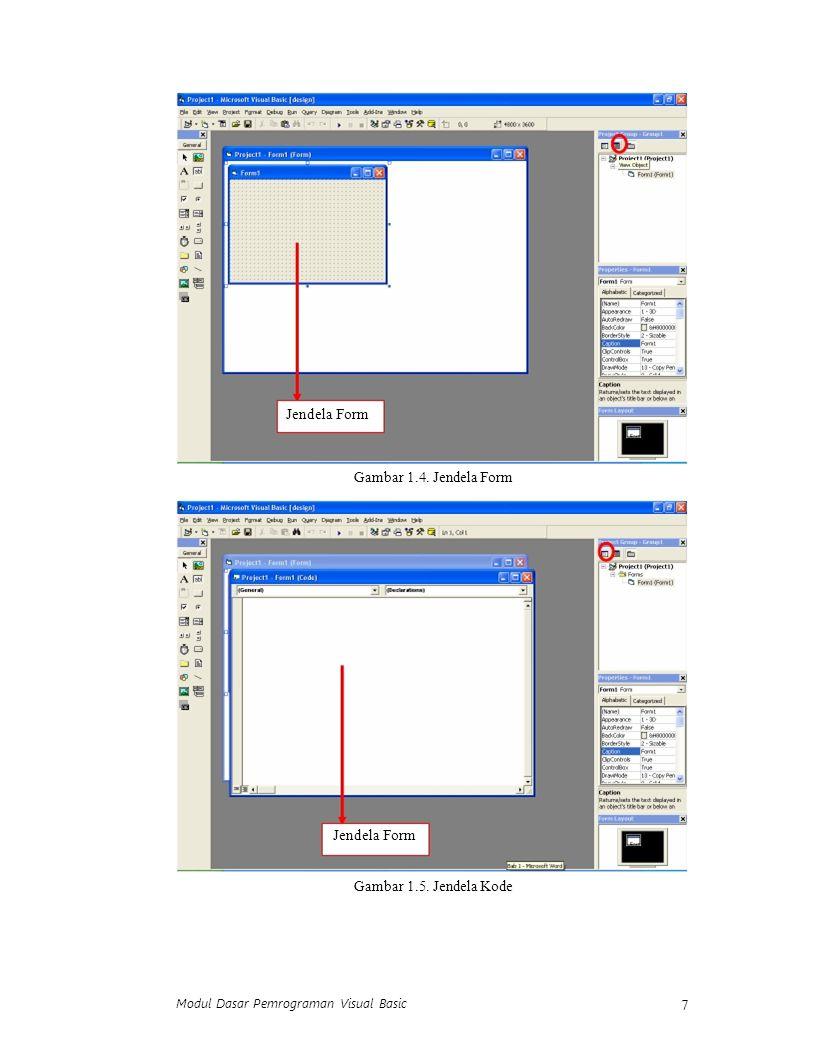Modul Dasar Pemrograman Visual Basic 8 Pada jendela form, pengguna dalam membangun tampilan dari program aplikasi yang akan dibuat dengan mengatur komponen-komponen baik letak, properti dan eventnya.