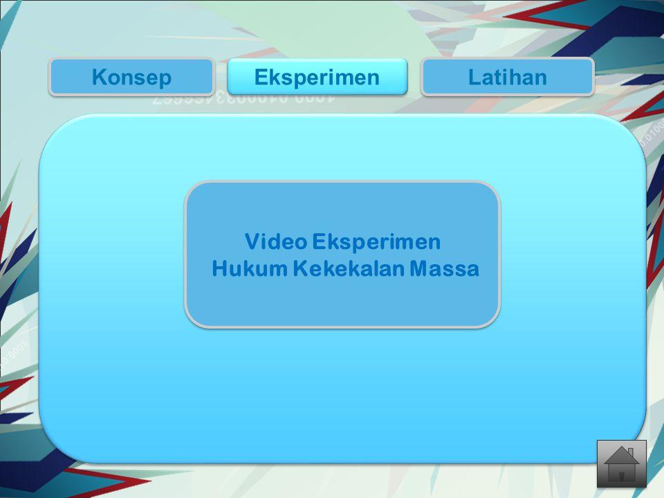 Konsep Latihan Eksperimen Video Eksperimen Hukum Kekekalan Massa Video Eksperimen Hukum Kekekalan Massa