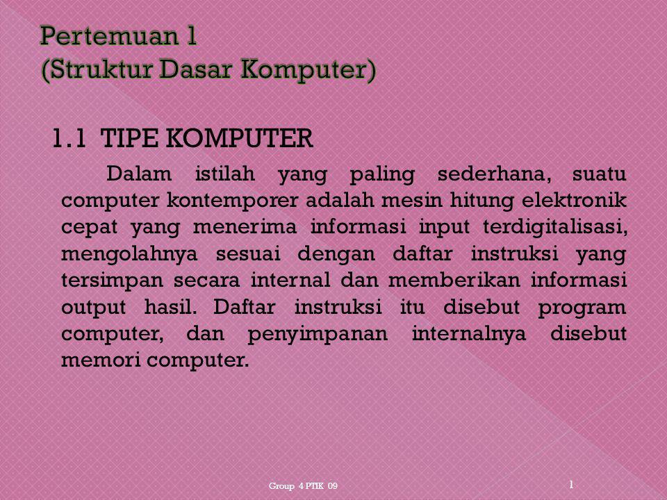 Ø Komputer menerima informasi dalam bentuk program dan data melalui unit input dan menyimpannya dalam memori.