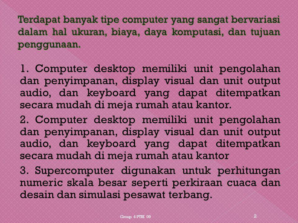 Suatu komputer terdiri dari lima bagian utama yang mandiri secara fungsional: 1.