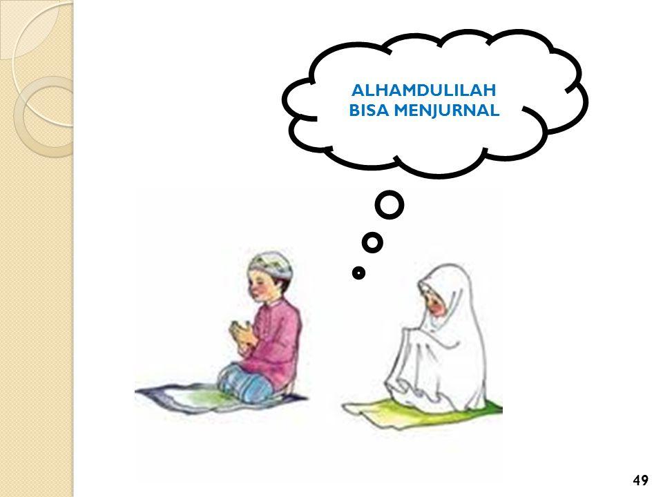 ALHAMDULILAH BISA MENJURNAL 49