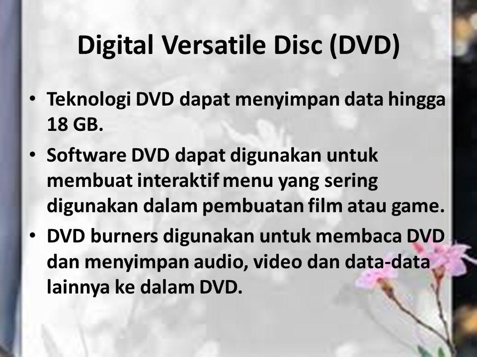 Digital Versatile Disc (DVD) Teknologi DVD dapat menyimpan data hingga 18 GB. Software DVD dapat digunakan untuk membuat interaktif menu yang sering d
