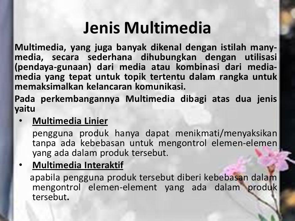 Jenis Multimedia Multimedia, yang juga banyak dikenal dengan istilah many- media, secara sederhana dihubungkan dengan utilisasi (pendaya-gunaan) dari