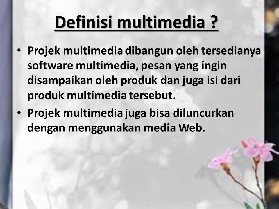 Projek multimedia dibangun oleh tersedianya software multimedia, pesan yang ingin disampaikan oleh produk dan juga isi dari produk multimedia tersebut