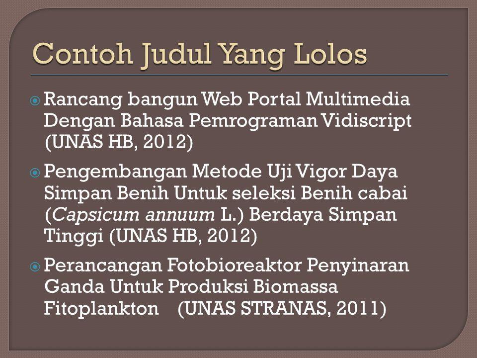  Rancang bangun Web Portal Multimedia Dengan Bahasa Pemrograman Vidiscript (UNAS HB, 2012)  Pengembangan Metode Uji Vigor Daya Simpan Benih Untuk se