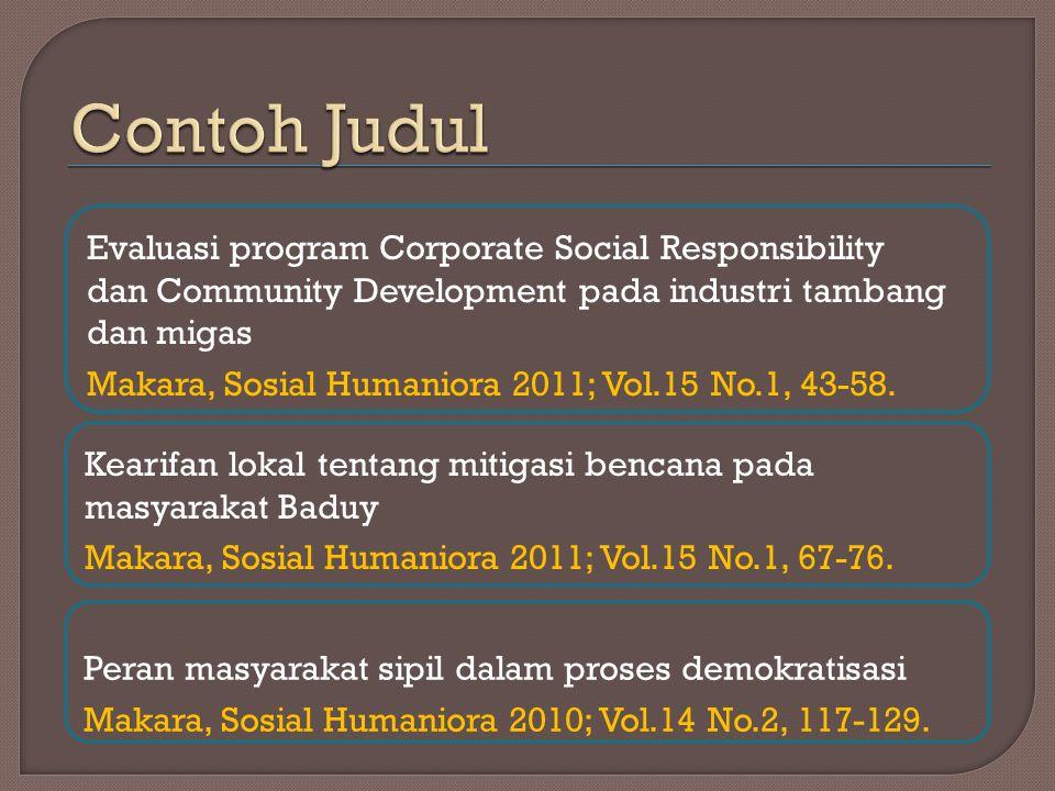 Kearifan lokal tentang mitigasi bencana pada masyarakat Baduy Makara, Sosial Humaniora 2011; Vol.15 No.1, 67-76. Evaluasi program Corporate Social Res